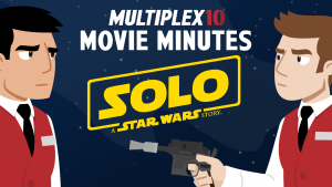 Solo review – Multiplex 10 Movie Minutes