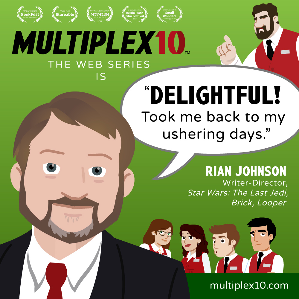 "Rian Johnson calls Multiplex 10 ""delightful""!"